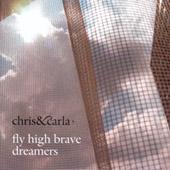 Chris & Carla : Fly High Brave Dreamers