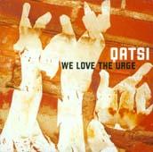 QATSI : WE LOVE THE URGE