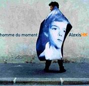 Alexis HK : L'homme Du Moment