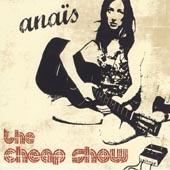 Anaïs : The Cheap Show
