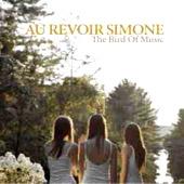 Au Revoir Simone : The Bird Of Music