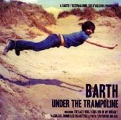 Barth : Under The Trampoline