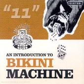 Bikini Machine : AN INTRODUCTION TO BIKINI MACHINE : 11