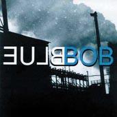 BLUE BOB : BLUE BOB