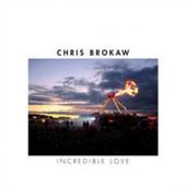 Chris Brokaw : Incredible Love