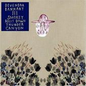 Devendra Banhart : Smokey Rolls Down Thunder Canyon