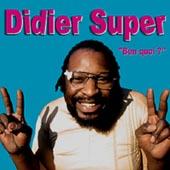 Didier Super : Ben Quoi ?