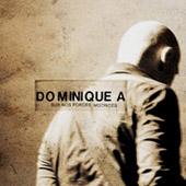 Dominique A : Sur Nos Forces Motrices