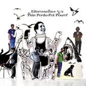V/a Effervescence : Pain Perdu - Pot Pourri