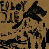 El Boy Die : How The Way Is Long