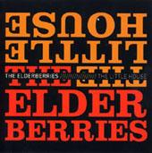 The Elderberries : The Little House