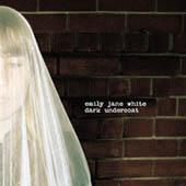 Emily Jane White : Dark Undercoat