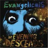 Evangelicals : The Evening Descends