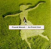 Franck Monnet : Au Grand Jour