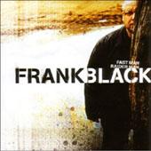 Frank Black : Fast Man Raider Man