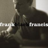 Frank Black Francis : Frank Black Francis