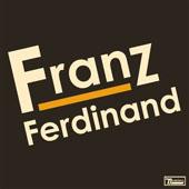 Franz Ferdinand : Franz Ferdinand.