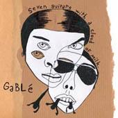 Gablé : Seven Guitars With A Cloud Of Milk