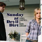 Isobel Campbell & Mark Lanegan : Sunday At Devil Dirt