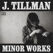 J. Tillman : Minor Works