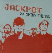 Jackpot : SHINY THINGS