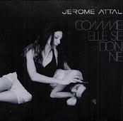 Jérôme Attal : Comme Elle Se Donne