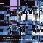 JOY DIVISION : LES BAINS DOUCHES 18 DECEMBER 1979