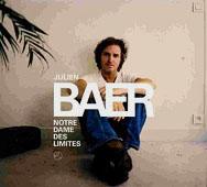 Julien Baer : Notre Dame Des Limites