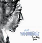 Jim Yamouridis : Travelling Blind