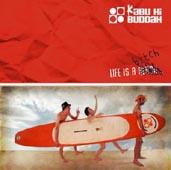 Kabu Ki Buddah : Life Is A Bitch