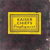 Kaiser Chiefs : Employment
