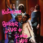 Katerine : Border Live + Studio Live 2006 2007