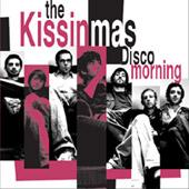 The Kissinmas : Disco Morning
