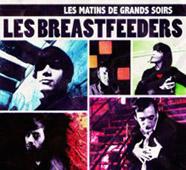 Les Breastfeeders : Les Matins De Grands Soirs