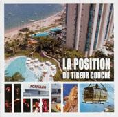 La Position Du Tireur Couché : Acapulco