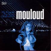 Mouloud : Mr King & The Sonic Destruction