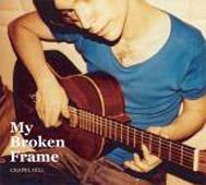 My Broken Frame : Chapel Hill