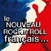 Le Nouveau Rock 'n Roll : Français...