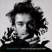 Pierre Bondu : QUELQU'UN QUELQUE PART