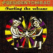 Presidentchirac : Surfing The Volcano