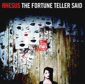 Rhésus : The Fortune Teller Said