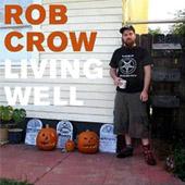 Rob Crow : Living Well