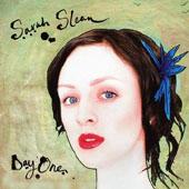 Sarah Slean : Day One