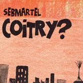 Sébastien Martel : Coitry ?