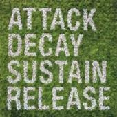 Simian Mobile Disco : Attack Decay Sustain Release