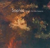 SOPHIA : PEOPLE ARE LIKE SEASONS