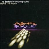 The Sunshine Underground : Raise The Alarm