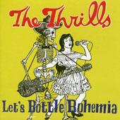 The Thrills : Let's Bottle Bohemia