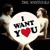 The Wantones : I Want You