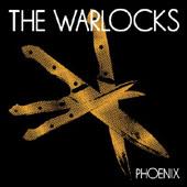 The Warlocks : PHOENIX